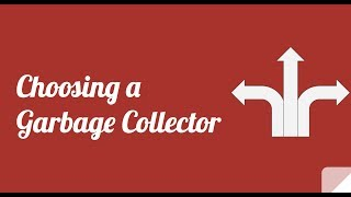 Choose the best Garbage Collector in Java