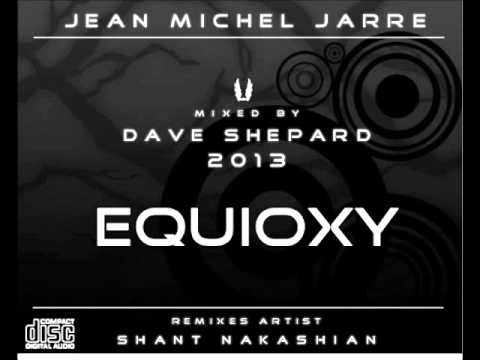 Jean Michel Jarre-EQUIOXY(Equinoxe Oxygene Remixes)mixed by Dave Shepard 2013