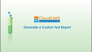 LIMS Tutorial: How to Generate a Custom Test Report using CloudLIMS