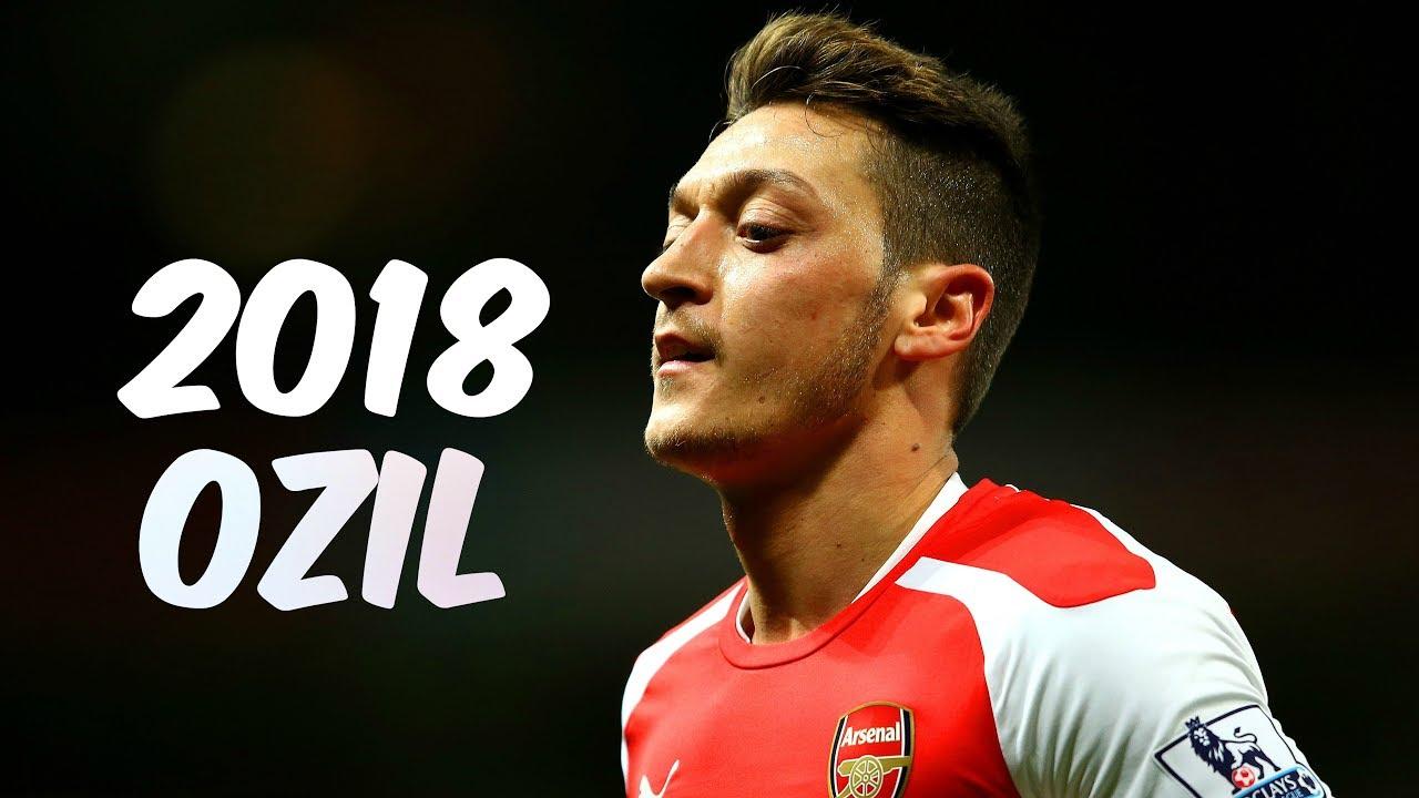 Mesut Zil 2018 Insane Skills Goals Assists Arsenal The Magician Hd