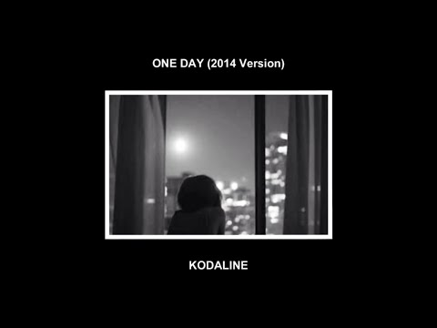 One Day (2014 version) by Kodaline - Lyrics