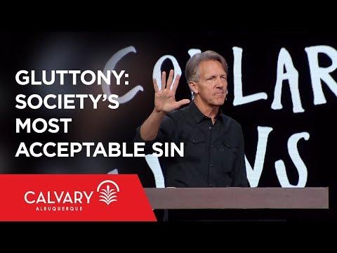 Gluttony: Society's Most Acceptable Sin - 1 Corinthians 6:19-20 - Skip Heitzig