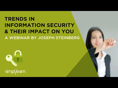 Trends In Information Security & Their Impact On You   Simplilearn Webinar