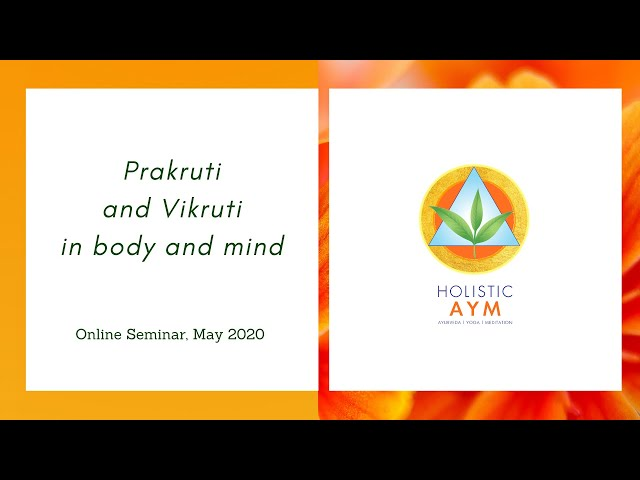 Prakruti and Vikruti in body and mind
