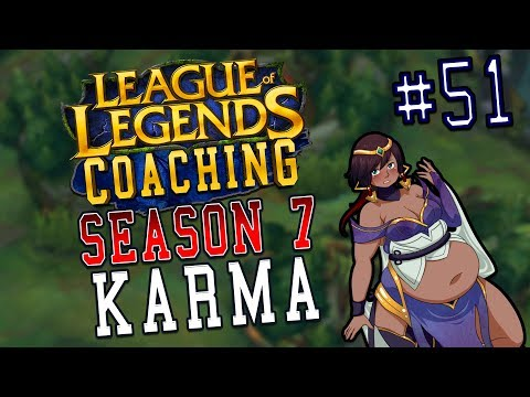 S7 LoL Coaching #51 - Karma (Gold)