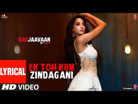 Lyrical: Ek Toh Kum Zindagani Video | Nora Fatehi | Tanishk B, Neha K, Yash N