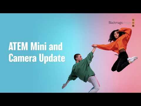 ATEM Mini and Camera Update