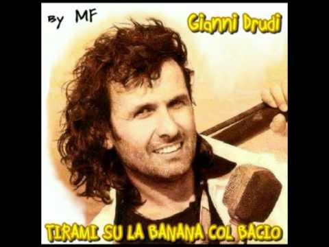 Gianni Drudi - Tirami su la Banana col Bacio