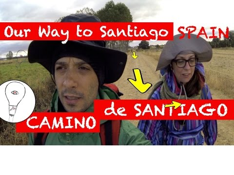 CAMINO DE SANTIAGO - Our way to Santiago - Spain