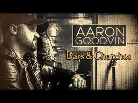 Aaron Goodvin - Bars & Churches (Official Lyric Video)