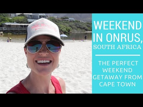WEEKEND IN ONRUS, South Africa - The Perfect Weekend Getaway From Cape Town.