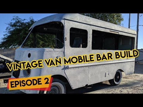 Mobile Bar Built Out Of A Vintage Step Van (Ep2)