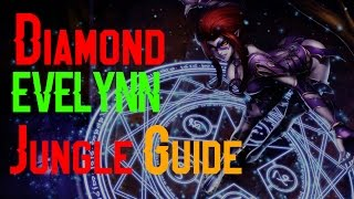 [s5] Diamond Jungle Evelynn guide/commentary-In depth tips and style | Tutorial