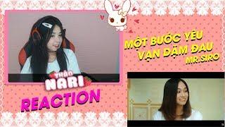 Thảo Nari Reaction | Cảm xúc của Thảo Nari khi xem MV Một Bước Yêu Vạn Dặm Đau | Mr.Siro