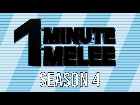 ONE MINUTE MELEE - SEASON 4