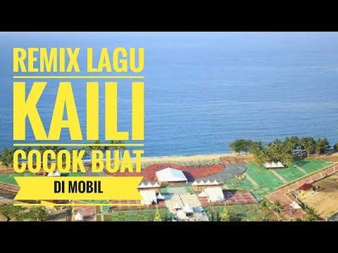 LAGU KAILI REMIX 2019