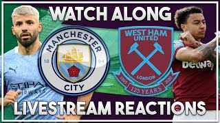 Man City vs West Ham Utd Live watch along!!!
