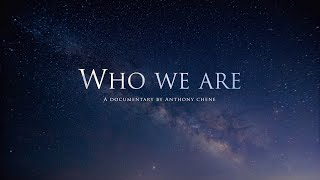 Who we are (Documentary)