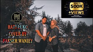Download lagu HATI LUKO FULL COVER BY PAKSEH & WANIEY