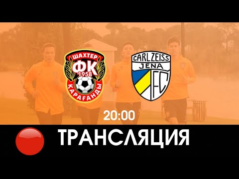 Jena Shakhtar Karagandy Goals And Highlights