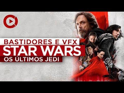 STAR WARS - OS ÚLTIMOS JEDI (Bastidores e Efeitos Especiais)