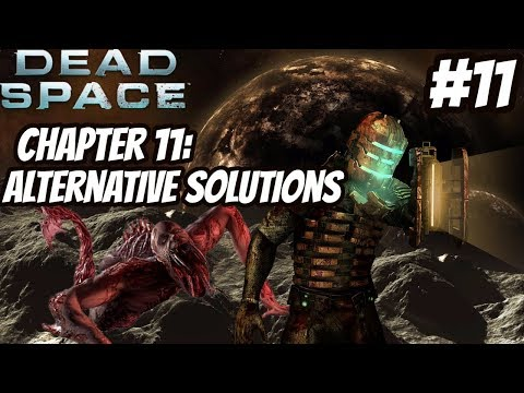 Dead Space™ - Ch. 11 - Alternative Solutions   MONTH OF HORROR! (Xbox 360 1080p)