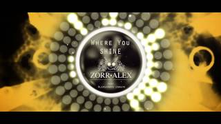 Zorr Alex - Where You Shine ft. Aleksandra Janeva