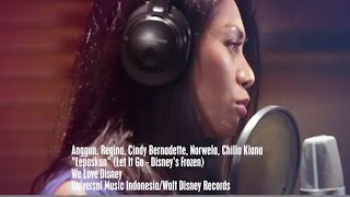 "Anggun, Regina, Cindy Bernadette, Nowela, Chilla Kiana - Lepaskan (""Let It Go"" from Disney"