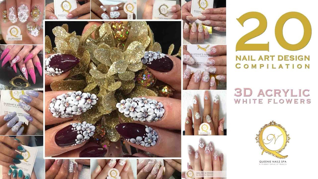 20 Best Nail Arts Compilation 1 3d White Flower Designs Youtube
