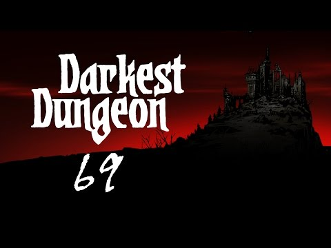 Darkest Dungeon | Week 69 [Disposable Income] | Let's Play!