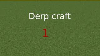 DerpCraft #1.