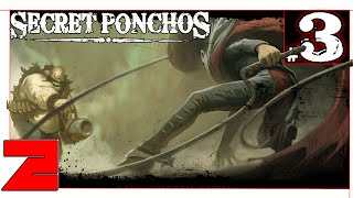 Secret Ponchos [Pt.3] DESERTER TEAM!