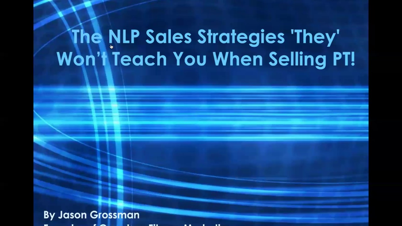 The NLP Strategies 'They' Wont Teach You When Selling Personal Training