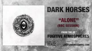 Dark Horses - Alone (BBC Session)