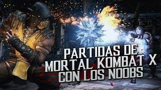 Partidas de Mortal Kombat X con LOS NOOBS
