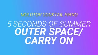 Outer Space / Carry On - 5 Seconds of Summer [cover by Molotov Cocktail Piano]