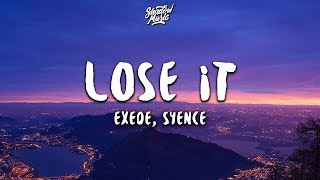 Exede Syence Lose It Lyrics.mp3