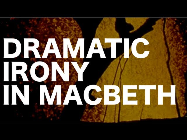 the use of irony in the play macbeth Literary devices in macbeth wordplay and double meaning: shakespeare was a master of wordplay, double entendres, punning, and dramatic irony macbeth is no exception the play is rife with literary devices and double-meaning.