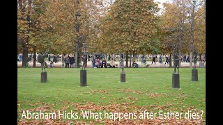 Abraham Hicks. What happens after Esther dies?