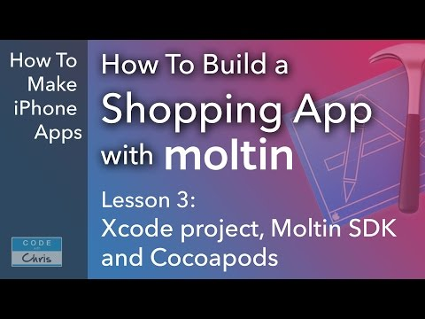 Build a Shopping App with Moltin - Ep 3 - Xcode project, Cocoapods and Moltin SDK