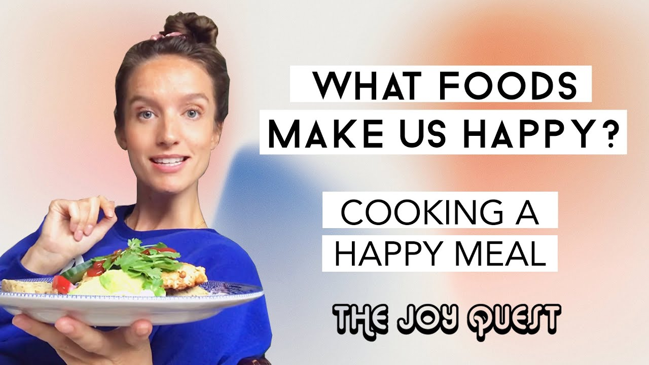 The Joy Quest | WHAT FOODS MAKE US HAPPY?