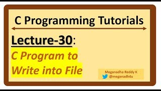 C-Programming Tutorials : Lecture-30 - Write data into FILE [C-Program]