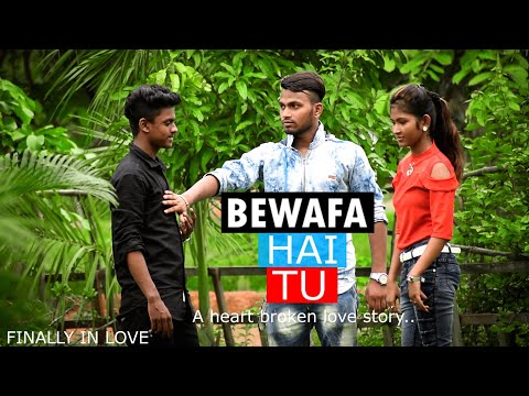 Bewafa Hai Tu| Heart Touching Love Story 2018| Latest Hindi New Song | By Finally In Love