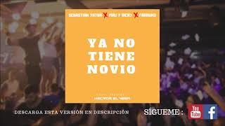 Ya No Tiene Novio Full - Sebastian Yatra, Farruko, Mau Y Ricky
