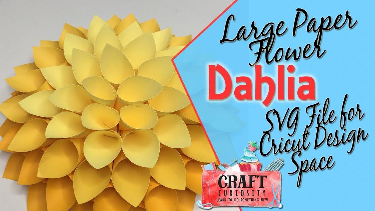 Large Paper Flower Dahlia Cricut Design Space Svg File