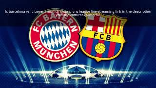 Links: 1/ http://t.co/jimriuquum 2/ http://goo.gl/csvkvz fc barcelona vs bayern munich champions league live streaming ch...
