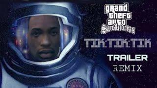 GTA ~ SAN ANDREAS ~ TIK TIK TIK ~ TRAILER ~ REMIX
