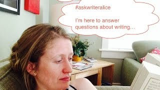 Ask Writer Alice Three