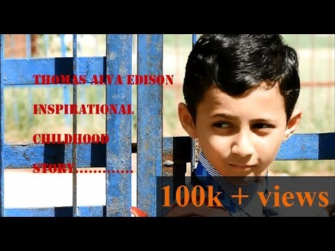 THOMAS EDISON | inspirational | childhood story