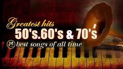 Greatest Hits Golden Oldies - 50's, 60's & 70's Best Songs (Oldies but Goodies)